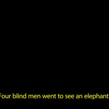 Black frame with yellow text Four blind men went to see an elephant